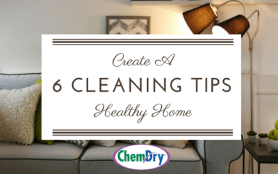 """6 Cleaning Tips: """"Create A Healthy Home"""""""