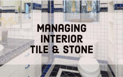 Managing Interior Tile & Stone