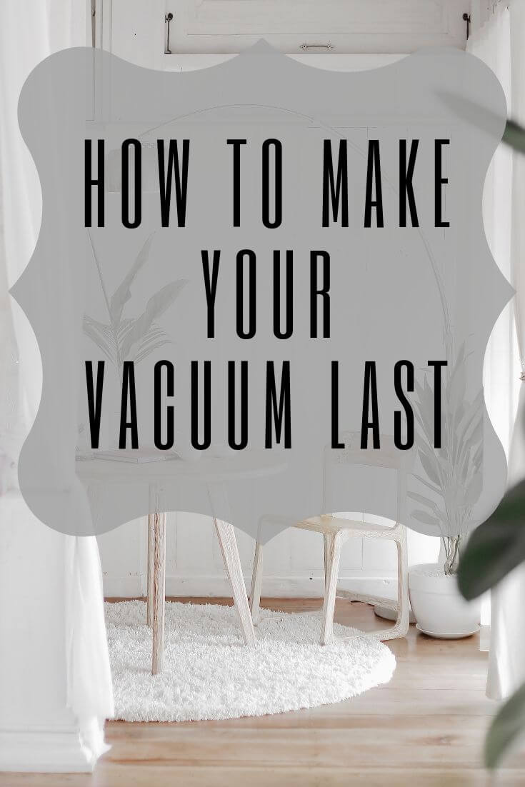 make your vacuum last